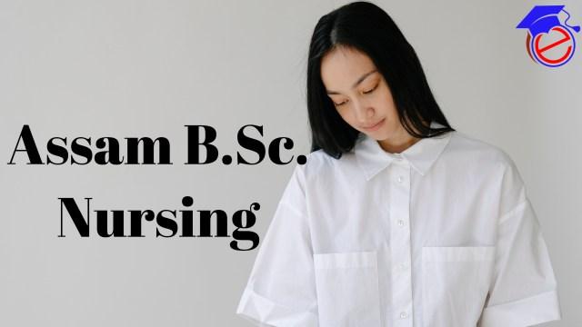 Assam B.Sc. Nursing 2021