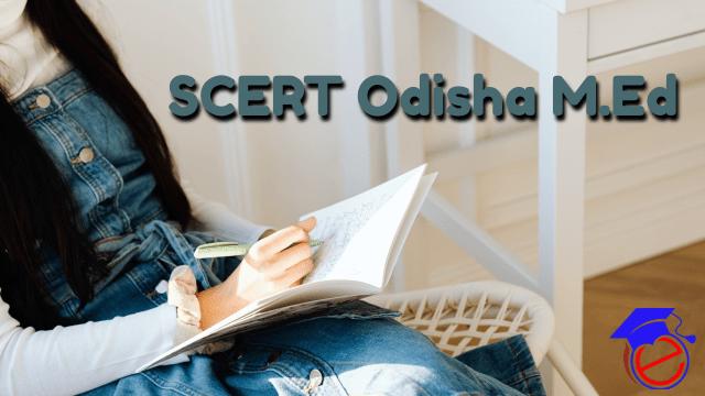 SCERT Odisha M.Ed 2021