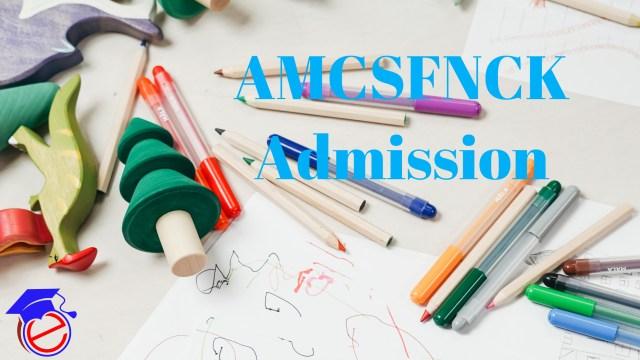 AMCSFNCK Admission