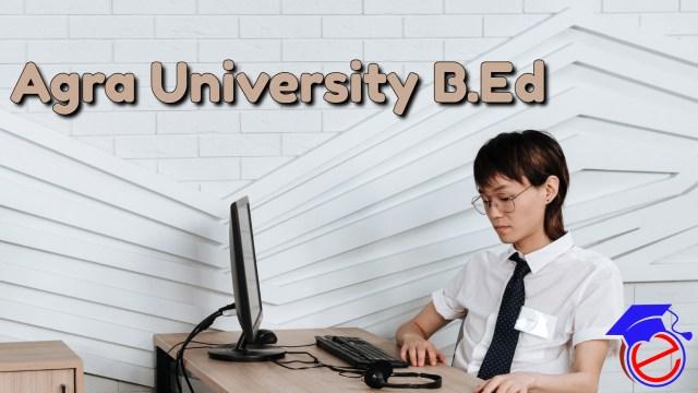 Agra University B.Ed 2022