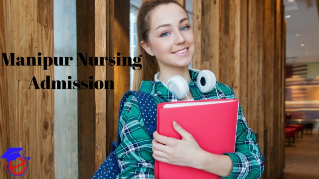 Manipur Nursing Admission 2022