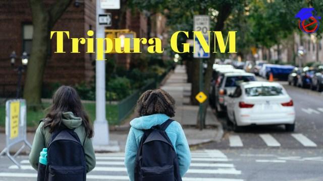 Tripura GNM 2021