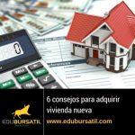 6 consejos para comprar vivienda nueva