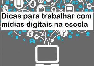 trabalhar com Mídias Digitais na escola