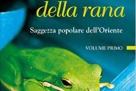 """""""La preghiera della rana"""" suggerimenti da A. De Mello"""