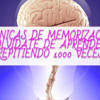 TÉCNICAS DE MEMORIZACIÓN, OLVÍDATE DE APRENDER REPITIENDO 1000 VECES