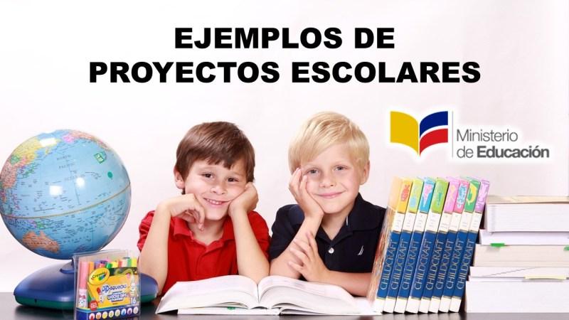 Ejemplos de Proyectos Escolares