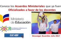 Conoce los Acuerdos Ministeriales que ya fueron Oficializados a favor de los docentes - MinEduc 2017