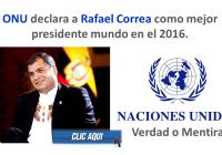 ONU declara a Rafael Correa como mejor presidente mundo en el 2016 (Verdad o Mentira)