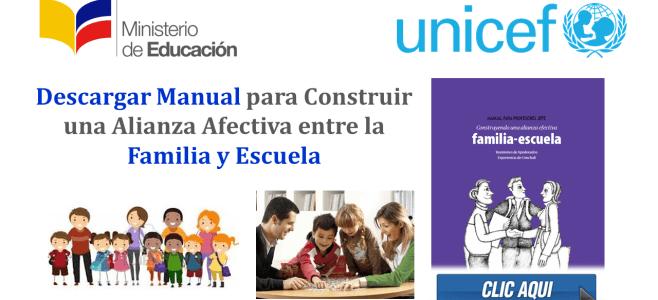 Descargar Manual para Construir una Alianza Afectiva entre la Familia y Escuela (MinEduc - Unicef)