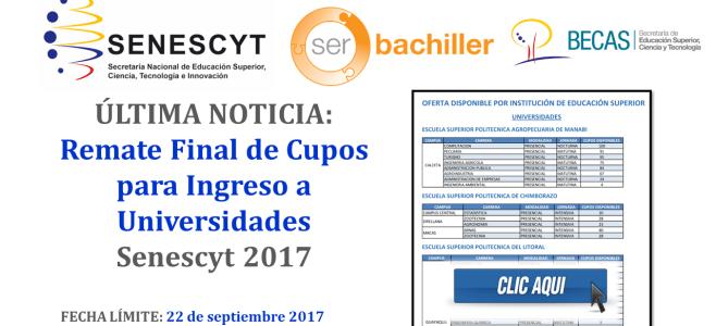 ÚLTIMA NOTICIA: Remate Final de Cupos para Ingreso a Universidades – Senescyt 2017