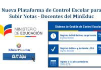 Nueva Plataforma de Control Escolar para Subir Notas - Docentes del MinEduc