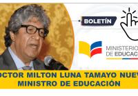 Doctor Milton Luna Tamayo Nuevo Ministro de Educación