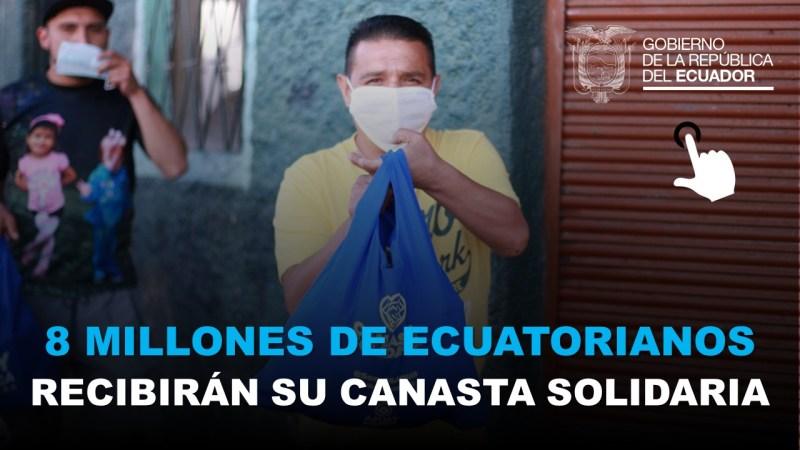 Cerca de 8 millones de Ecuatorianos recibirán su Canasta Solidaria