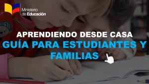 Aprendiendo desde Casa Guía para Estudiantes y Familias Ministerio de educación