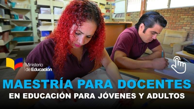 Maestría para Docentes en Educación para Jóvenes y Adultos