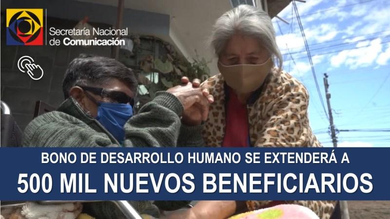 Bono de Desarrollo Humano se extenderá a 500 mil Nuevos Beneficiarios