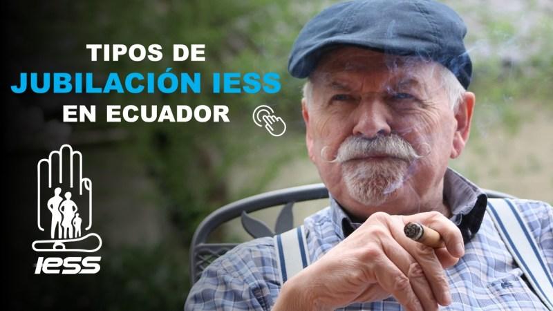 Tipos de Jubilación IESS en Ecuador