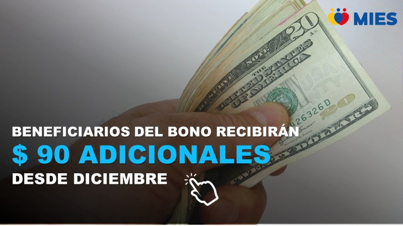 Beneficiarios del Bono de Protección Social recibirán 90 extra