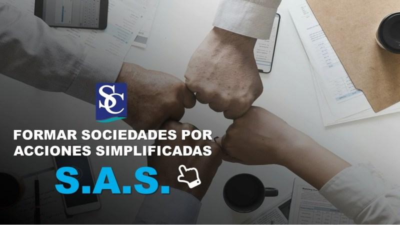 Formar Sociedades por Acciones Simplificadas SAS para Emprendimientos