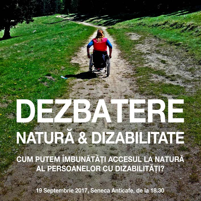 """București. Dezbatere """"Natură & Dizabilitate"""""""