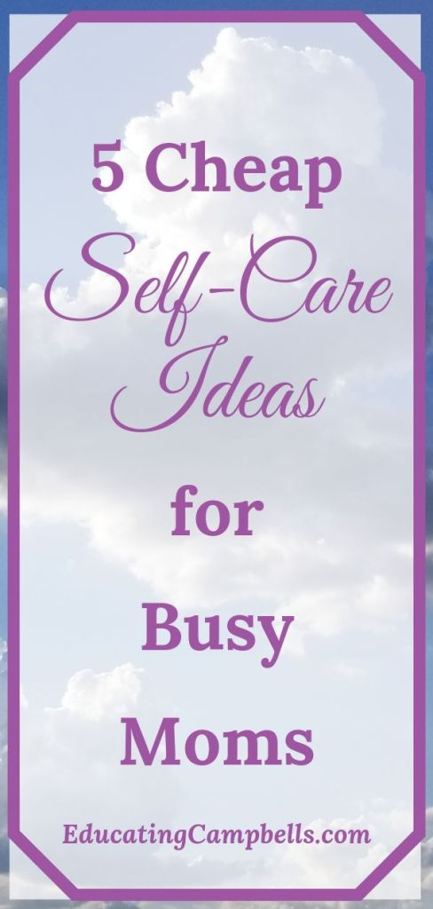 Pinterest Image for 5 Cheap Self-Care Ideas for Busy Moms, clouds with text overlay