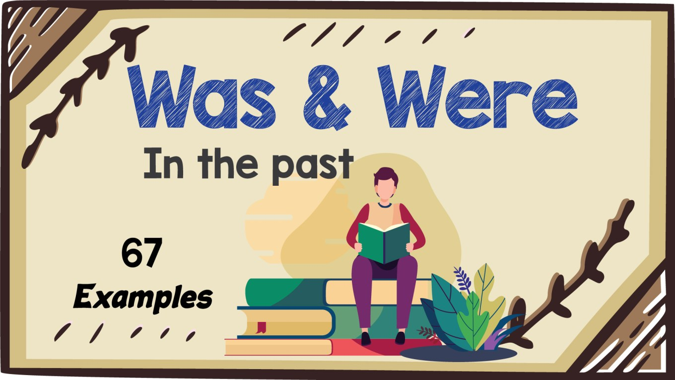 Verb to be in the Past - How to use WAS and WERE