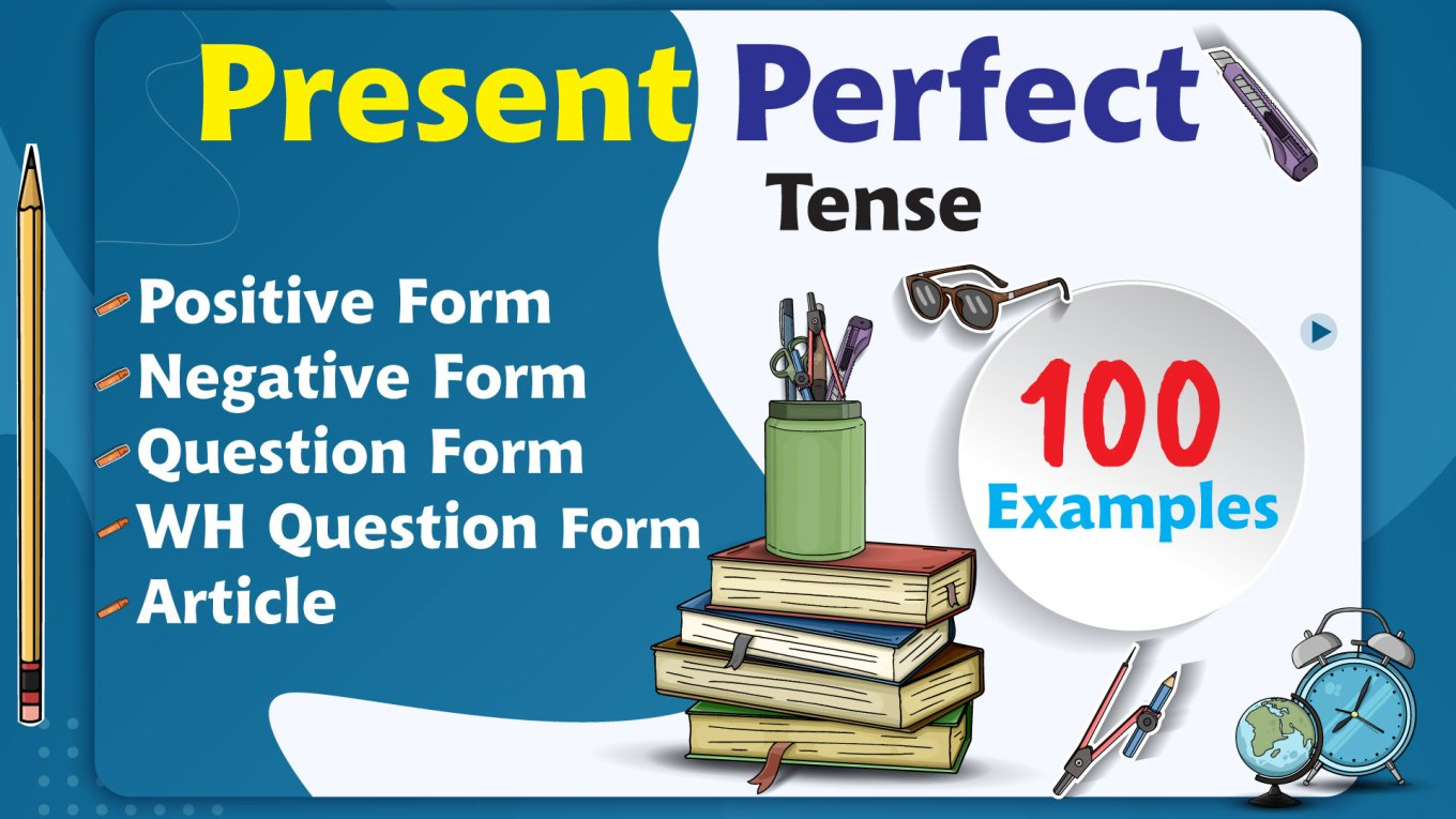 English Grammar 7 - Present Perfect tense - 100 Examples