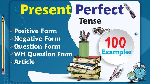 English Grammar 7 - Present Perfect tense - 100 Examples