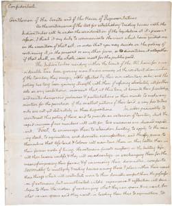 """For """"the purpose of extending the external commerce of the United States,"""" and """"that [Congress] should incidentally advance the geographic knowledge of our own continent…"""" First page of the President Thomas Jefferson Confidential Message to Congress Concerning Relations with the Indians, 1/18/1803. From the Records of the U.S. House of Representatives. National Archives Identifier: 306698"""