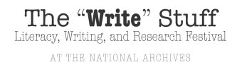 """The """"Write"""" Stuff: Literacy, Writing, and Research Festival at the National Archives"""