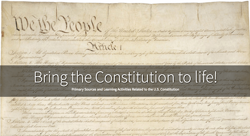 Bring the Constitution to life!