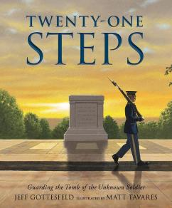 Book cover of Twenty-One Steps: Guarding the Tomb of the Unknown Soldier by Jeff Gottesfeld