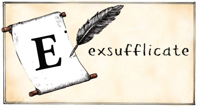 shakespeareAtoZ-E-exsufflicate