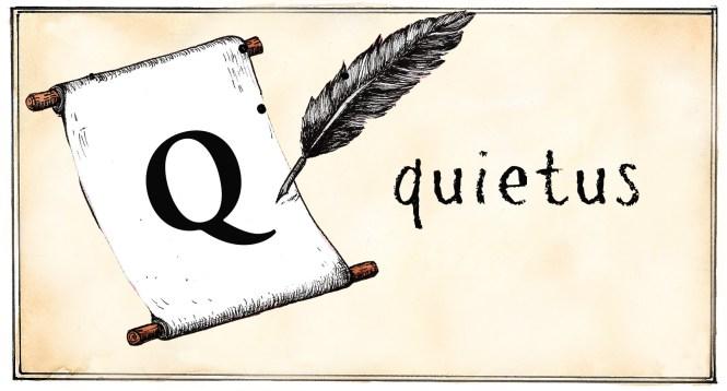 Q - quietus