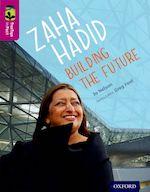 Zaha Hadid: Building the Future