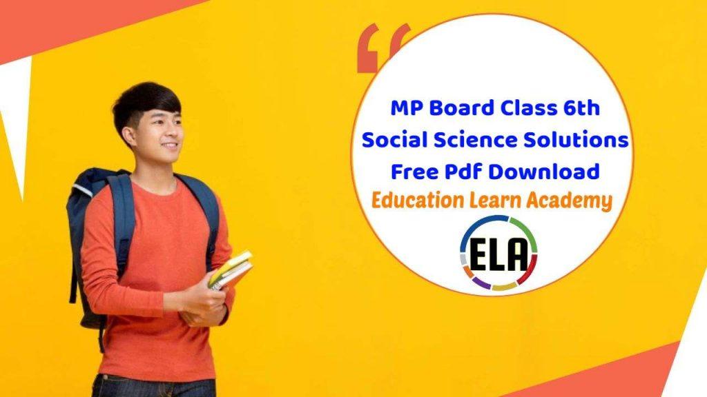 MP Board Class 6th Social Science Solutions सामाजिक विज्ञान