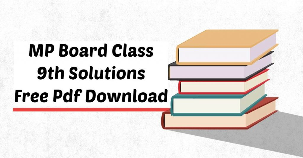 MP Board Class 9th Solutions Free Pdf Download