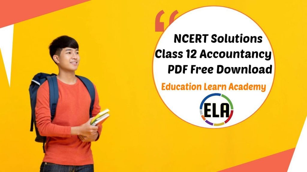 NCERT Solutions for Class 12 Accountancy PDF Free