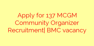 Apply for 137 MCGM Community Organizer Recruitment  BMC vacancy