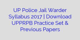 UP Police Jail Warder Syllabus 2017   Download UPPRPB Practice Set & Previous Papers