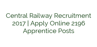 Central Railway Recruitment 2017 | Apply Online 2196 Apprentice Posts
