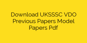 Download UKSSSC VDO Previous Papers Model Papers Pdf