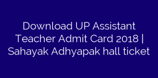 Download UP Assistant Teacher Admit Card 2018 | Sahayak Adhyapak hall ticket