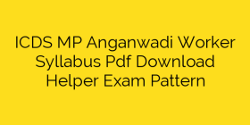 ICDS MP Anganwadi Worker Syllabus Pdf Download Helper Exam Pattern