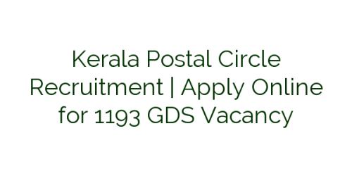 Kerala Postal Circle Recruitment    Apply Online for 1193 GDS Vacancy