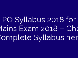 SBI PO Syllabus 2018 for Pre & Mains Exam 2018 – Check Complete Syllabus here