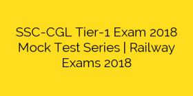 SSC-CGL Tier-1 Exam 2018 Mock Test Series   Railway Exams 2018