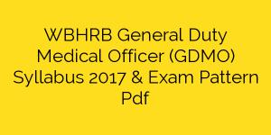 WBHRB General Duty Medical Officer (GDMO) Syllabus 2017 & Exam Pattern Pdf