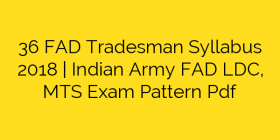 36 FAD Tradesman Syllabus 2018 |  Indian Army FAD LDC, MTS Exam Pattern Pdf